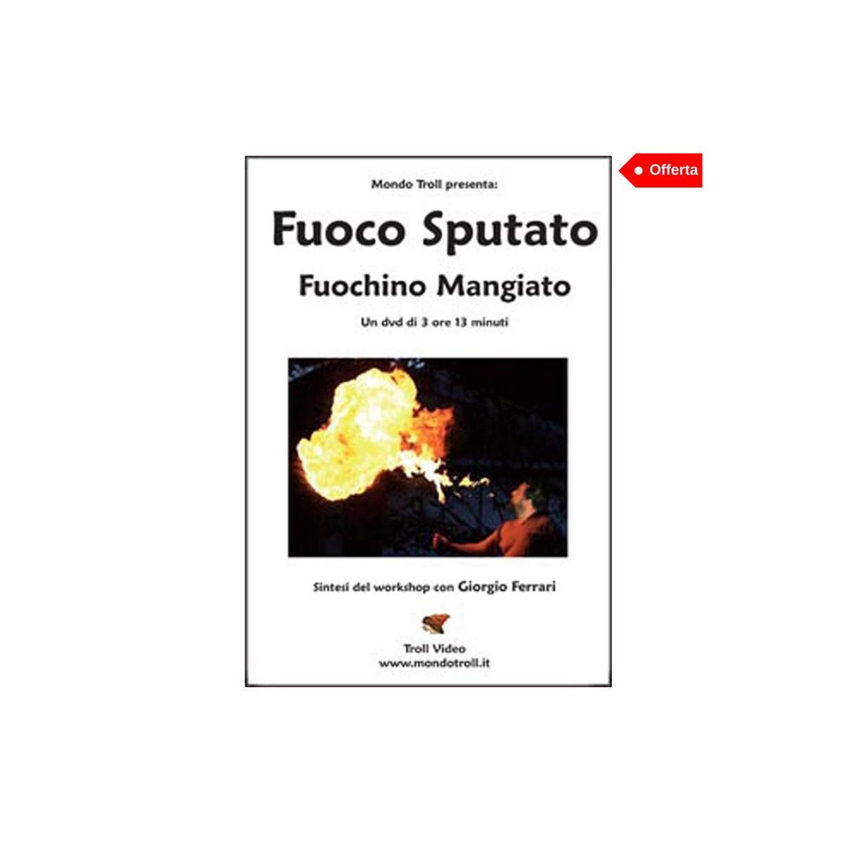 dvd Fuoco Sputato Fuochino Mangiato