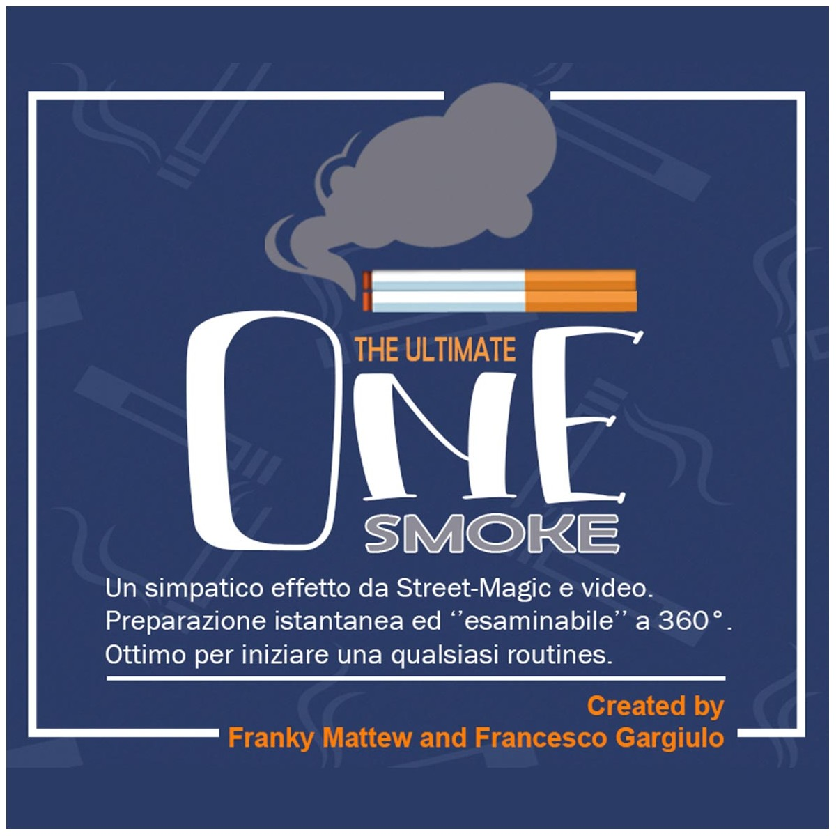The Ultimate One Smoke by Franky Mattew and F.Gargiulo