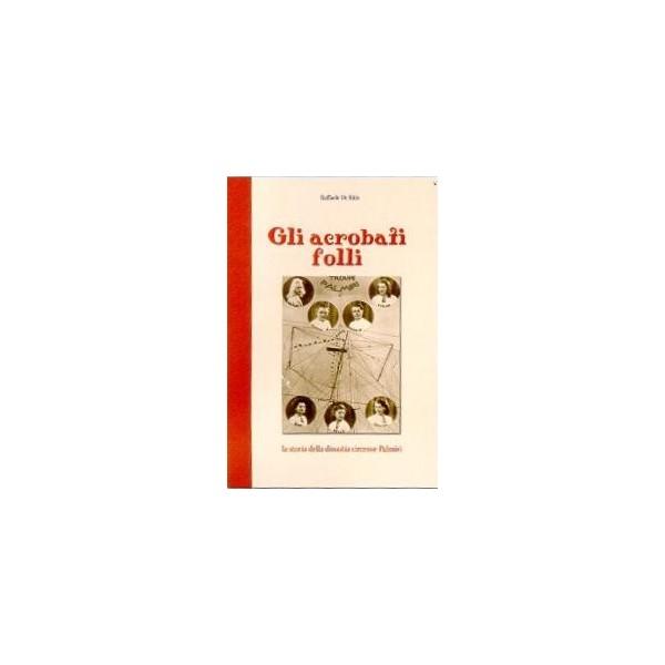 Libro Gli acrobati folli