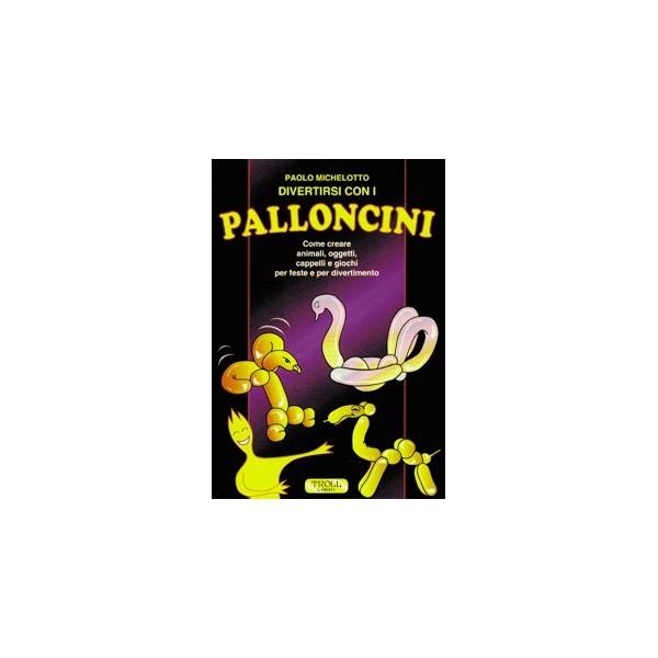 Libro Divertirsi con i Palloncini