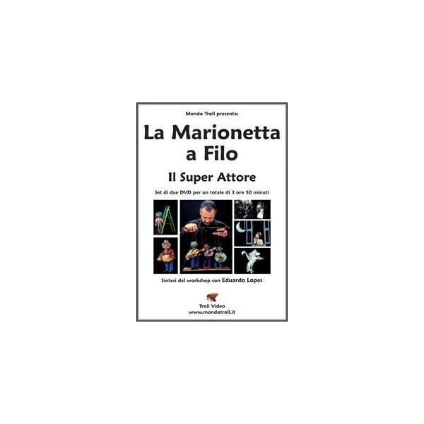 dvd La Marionetta a Filo , Il Super Attore