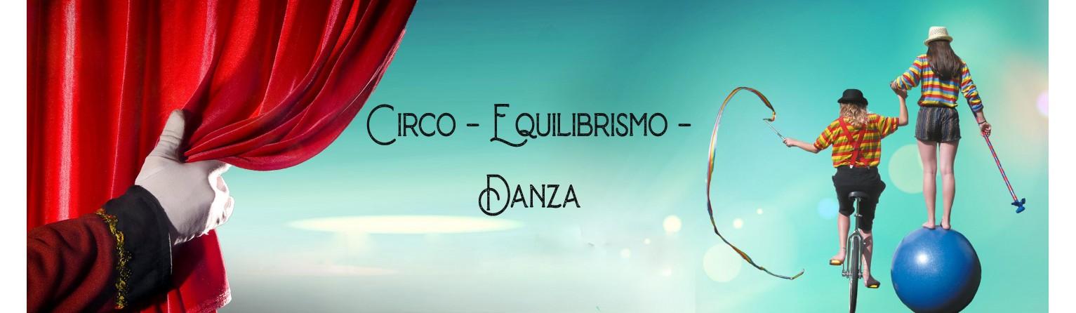 CIRCO - EQUILIBRISMO - DANZA